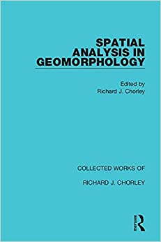 Richard J. Chorley - Spatial Analysis In Geomorphology: Volume 6