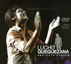 CD + DVD, lucho quequezana, concierto en vivo, proyecto kuntur, edition colector