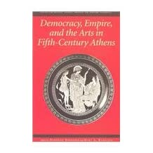Democracy, Empire, and the Arts in Fifth-Century Athens