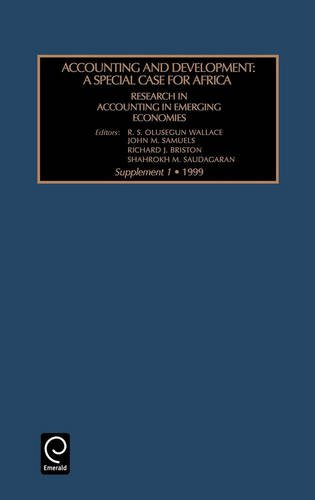 Accounting and Development: A Special Case for Africa (Research in Accounting in Emerging Economies, Supp. 1) by Brand: Emerald Group Publishing Limited