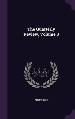 Download The Quarterly Review, Volume 3 ebook