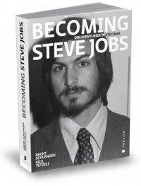 Becoming Steve Jobs. Din aventurier in vizionar (Romanian