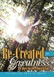 Re-Created for Greatness: The Quest for the Promised Glory by Evangelist Francis Boafo (2011-08-19)