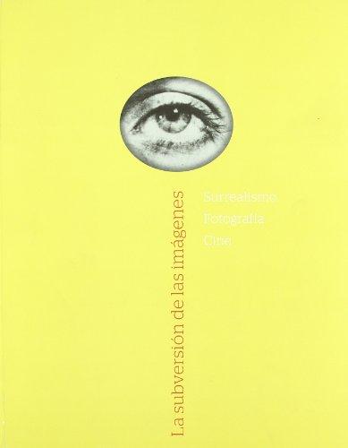 Descargar Libro La Subversión De Las Imágenes: Surrealismo : Fotografía Cine Aa.vv.