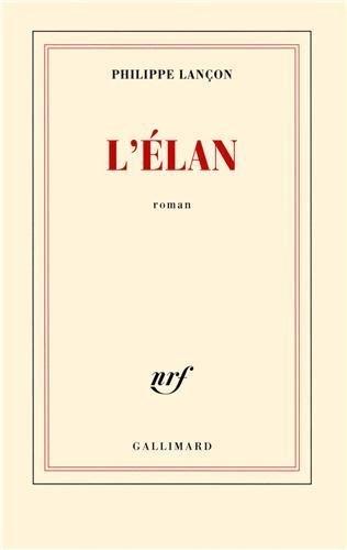 L'élan de Lançon.Philippe (2013) Broché