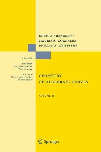 Geometry Of Algebraic Curves: Volume II With A Contribution By Joseph Daniel Harris (Grundlehren Der Mathematischen Wissenschaften)