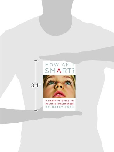 How am I Smart?: A Parent's Guide to Multiple Intelligences: Kathy ...