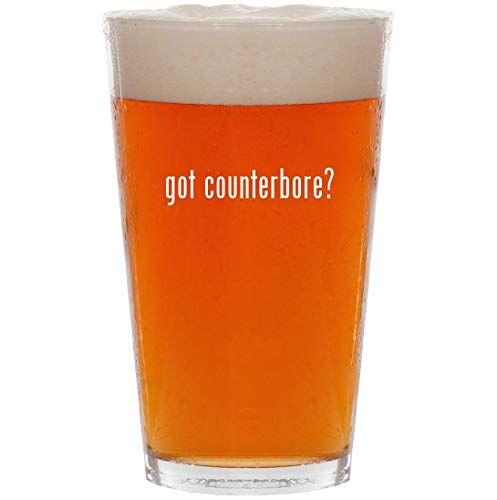 got counterbore? - 16oz All Purpose Pint Beer Glass (Counterbore Interchangeable Pilot)