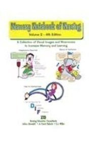Memory Notebook of Nursing: A Collection of Visual Images and Memonics to Increase Memory and Learning, Vol. 2 4th (fourth) Edition by Zerwekh, Joann, Claborn, Jo Carol, Miller, C. J. (Edition Notebook Memory)