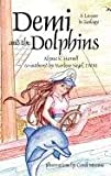 Demi and the Dolphins, Alyssa K. Harrell and Marlene Siegel, 1462044301