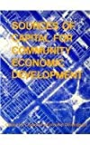 Sources of Capital for Community Economic Development, Smollen, Leonard E. and Hayes, John, 0878557768