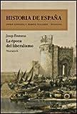La época del liberalismo: Historia de España Vol. 6