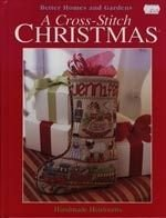 A Cross-Stitch Christmas: Handmade Heirlooms (Better Homes and Gardens)
