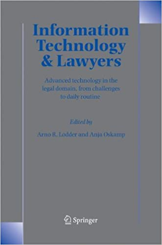 Book Information Technology and Lawyers: Advanced Technology in the Legal Domain, from Challenges to Daily Routine