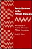 Pan Africanism in the African Diaspora : An Analysis of Modern Afrocentric Political Movements, Walters, Ronald W., 0814321844
