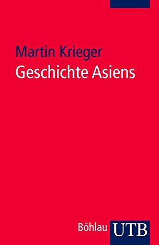 Geschichte Asiens: Eine Einführung (Geschichte der Kontinente, Band 2382)