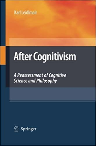 After Cognitivism: A Reassessment of Cognitive Science and Philosophy by Karl Leidlmair (2014-11-28)