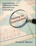 Picturing the Uncertain World (09) by Wainer, Howard [Hardcover (2009)]