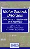 Motor Speech Disorders : Advances in Assessment and Treatment, Till, James, 1557661375