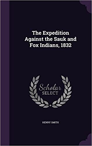 The Expedition Against the Sauk and Fox Indians, 1832