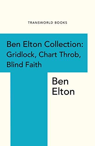 Ben Elton Collection: Gridlock, Chart Throb and Blind Faith