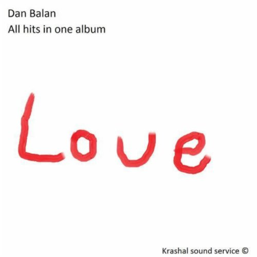 Dan Balan All hits in one album
