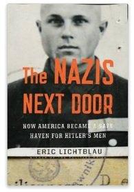 [The Nazis Next Door] The Nazis Next Door:The Nazis Next Door;Eric Lichtblau The Nazis Next Door