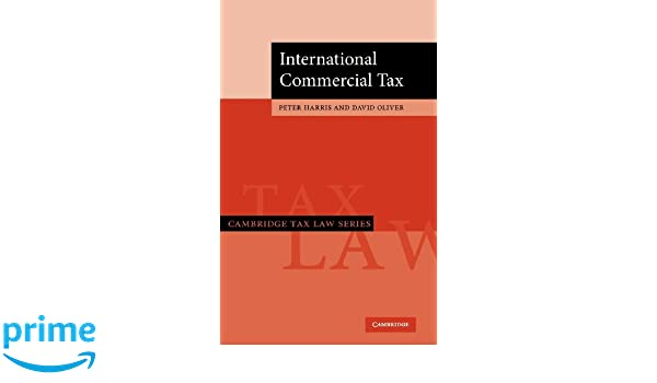 Amazon com: International Commercial Tax (Cambridge Tax Law Series