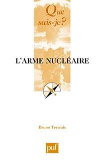 L'arme nucléaire, Tertrais, Bruno