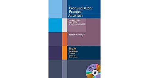 Pronunciation Practice Activities with Audio CD: A Resource Book for Teaching English Pronunciation (Cambridge Handbooks for Language Teachers) (English Pronunciation Practice)