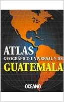 Atlas geografico universal y de Guatemala (Universal and