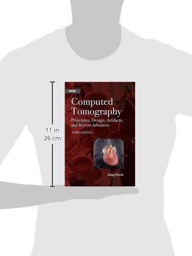 Computed Tomography: Principles, Design, Artifacts, and Recent Advances (Press Monograph)