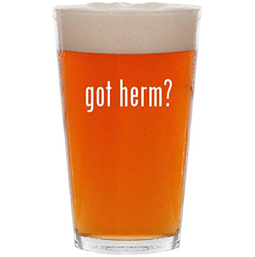 got herm? - 16oz All Purpose Pint Beer Glass