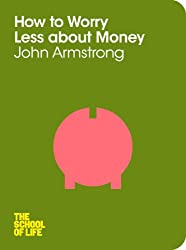 How to Worry Less About Money (School of Life)