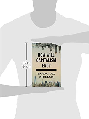 fc2224d29884 How Will Capitalism End   Essays on a Failing System  Amazon.de ...