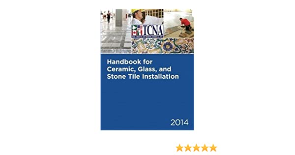 Handbook For Ceramic Glass And Stone Tile Installation