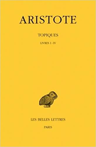 Livre Aristote. Topiques, tome I : Livres I-IV pdf, epub ebook