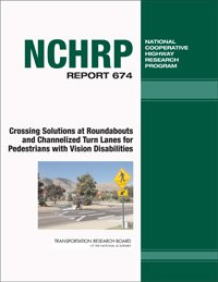 Crossing Solutions at Roundabouts and Chan nelized Turn Lanes for Pedestrians with Vision Disabilities