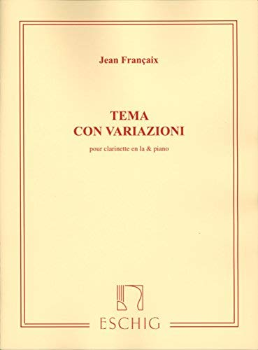 (Theme and Variations for Clarinet in A and Piano by Jean Fran??aix (2003-01-01))