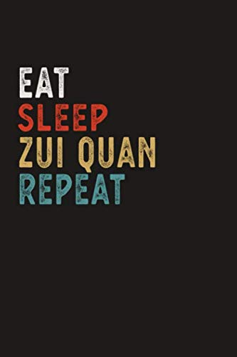 Eat Sleep Zui Quan Repeat Funny Sport Gift Idea: Lined Notebook / Journal Gift, 100 Pages, 6x9, Soft Cover, Matte Finish
