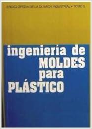 Ingenieria De Moldes Para Plastico. Precio En Dolares (Spanish) Hardcover – 1982
