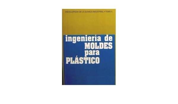 Ingenieria De Moldes Para Plastico. Precio En Dolares: J. Harry Dubois, 1 TOMO: Amazon.com: Books