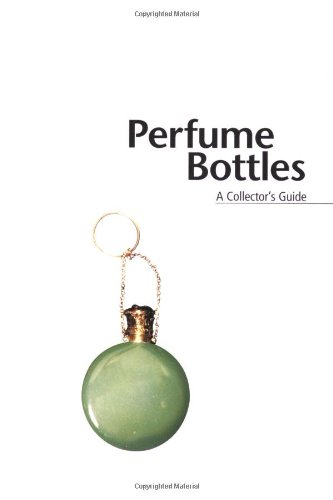 Miller's Perfume Bottles: A Collector's Guide (The Collector's Guide)