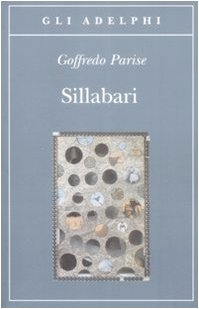 Sillabari Copertina flessibile – 27 mag 2009 Goffredo Parise Adelphi 8845923932 LETTERATURA ITALIANA: TESTI