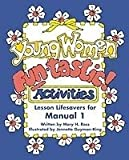 Young Women Fun-tastic! Activities, Melanie H. Ross and Guymon-King, 1577346874
