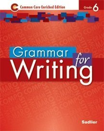 Grammer for Writing - Common Core Enriched Edition - Grade 6 (Sadlier) by Beverly Ann Chin Frederick J. Panzer Sr. Anthony Bucco (2014-01-01) Paperback