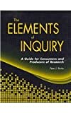 The Elements of Inquiry: A Guide for Consumers and Producers of Research, Peter J., Ph.D. Burke, 188458585X