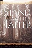 Stand a Little Taller: Counsel and Inspiration for Each Day of the Year