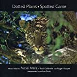 img - for Dotted Plains Spotted Game: Images from the Masai Mara book / textbook / text book