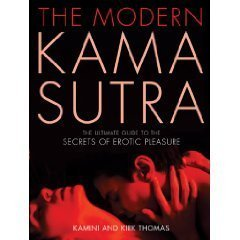Read Online The Modern Kama Sutra: The Ultimate Guide to the Secrets of Erotic Pleasure PDF